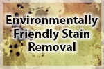 Environmentally Friendly Stain Removal