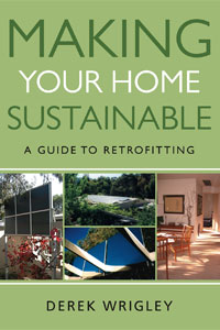Making Your Home Sustainable :   A Guide To Retrofitting