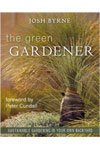 The Green Gardener - Sustainable Gardening in Your Own Backyard